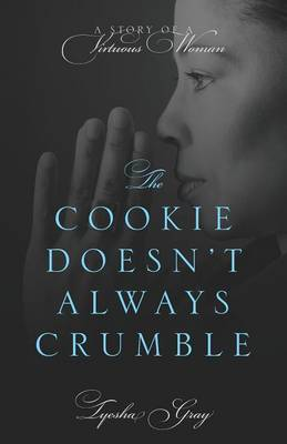 The Cookie Doesn't Always Crumble: A Story of a Virtuous Woman
