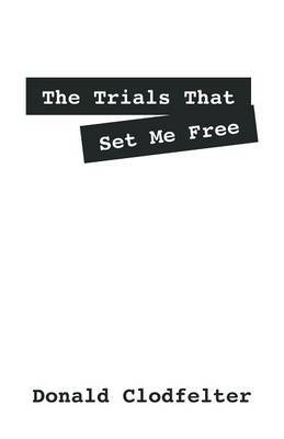 The Trials That Set Me Free