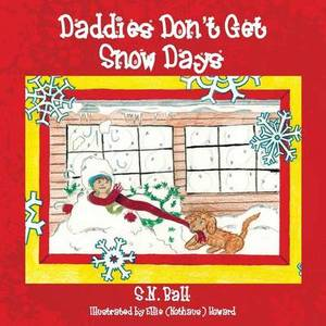 Daddies Don't Get Snow Days