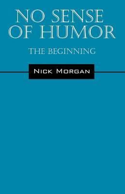 No Sense of Humor: The Beginning