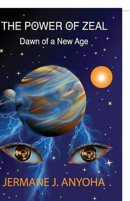 The Power of Zeal: Dawn of a New Age
