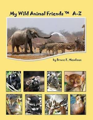 My Wild Animal Friends A-Z