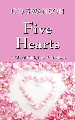 Five Hearts: A Tale of Faith, Love, & Destiny