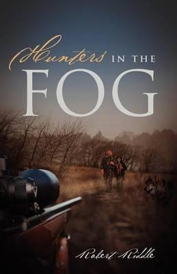 Hunters in the Fog