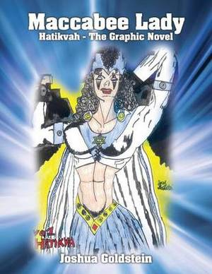 Maccabee Lady: Hatikvah - The Graphic Novel