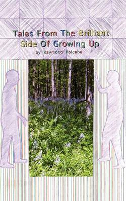 Tales from the Brilliant Side of Growing Up