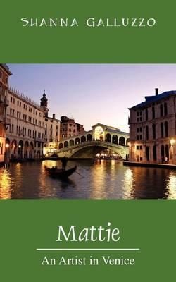 Mattie: An Artist in Venice