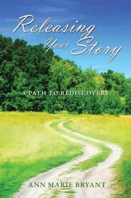 Releasing Your Story: A Path to Rediscovery