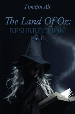 The Land of Oz: Resurrection: Part II