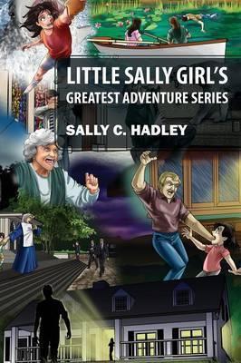 Little Sally Girl's Greatest Adventure Series