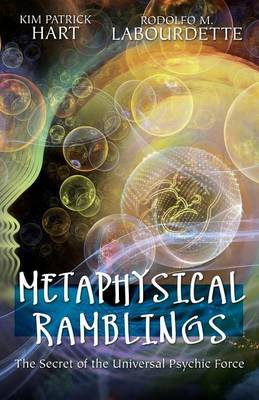 Metaphysical Ramblings: The Secret of the Universal Psychic Force