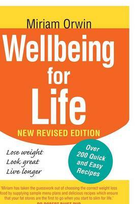 Wellbeing for Life: The Authoritative Guide to Enhancing Your Wellbeing and Permanently Solving You and Your Family's Weight Issues.