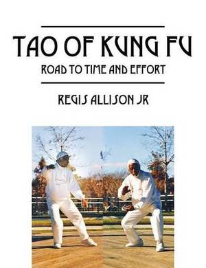 Tao of Kung Fu: Road to Time and Effort