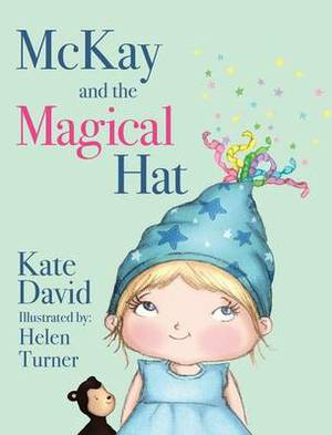 McKay and the Magical Hat: Illustrated by Helen Turner