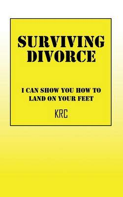 Surviving Divorce: I Can Show You How to Land on Your Feet