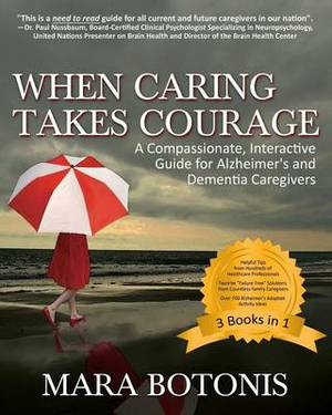 When Caring Takes Courage: A Compassionate, Interactive Guide for Alzheimer's and Dementia Caregivers