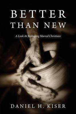 Better Than New: A Look at Reshaping Marred Christians