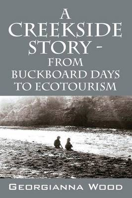 A Creekside Story - From Buckboard Days to Ecotourism