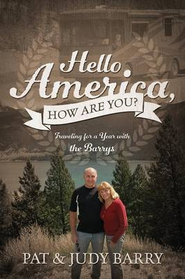 Hello America, How Are You? Traveling for a Year with the Barrys