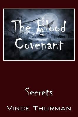 The Blood Covenant: Secrets
