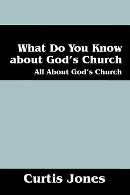 What Do You Know about God's Church: All about God's Church