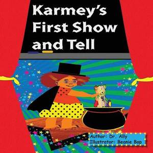 Karmey's First Show and Tell