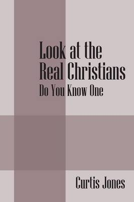 Look at the Real Christians: Do You Know One