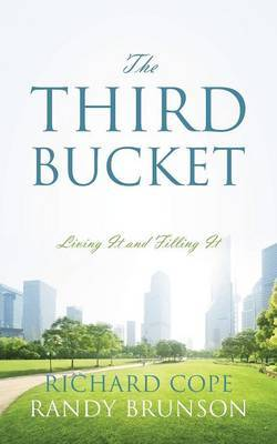 The Third Bucket: Living It and Filling It
