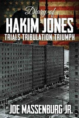 Diary of Hakim Jones: Trials Tribulation Triumph
