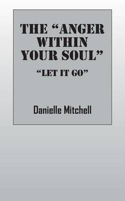 The Anger Within Your Soul: Let It Go