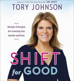 Shift For Good: How I Figured it Out and Feel Better Than Ever