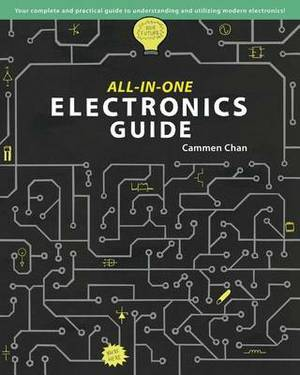 All-In-One Electronics Guide: Your Complete Ultimate Guide to Understanding and Utilizing Electronics!