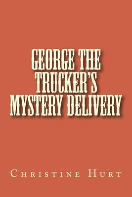 George the Trucker's Mystery Delivery