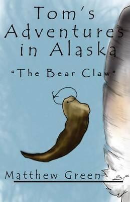 The Bear Claw (Tom's Adventures in Alaska)