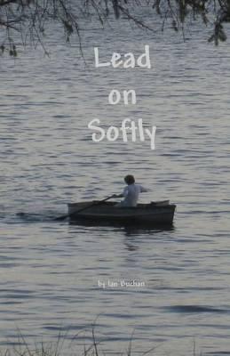 Lead on Softly