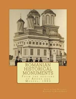 Romanian Historical Monuments: From the Regions of Arges and Muscel, 1893