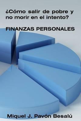 Como Salir de Pobre y No Morir En El Intento? - Finanzas Personales