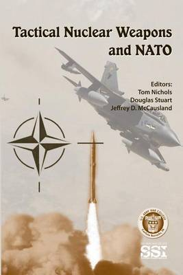 Tactical Nuclear Weapons and NATO