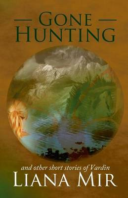 Gone Hunting: And Other Short Stories of Vardin