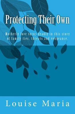 Protecting Their Own: Maternal Instincts Turn Deadly in This Story of Family Ties, Threats and Vengeance.
