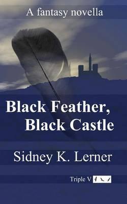 Black Feather, Black Castle