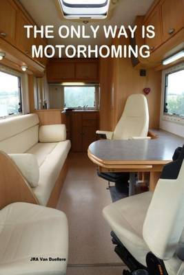 The Only Way Is Motorhoming