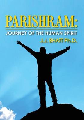 Parishram: Journey of the Human Spirit