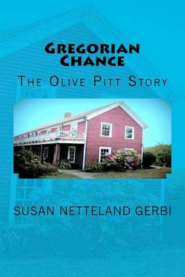Gregorian Chance: The Olive Pitt Story