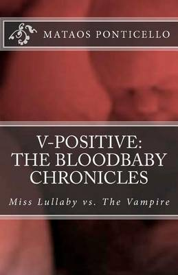 V-Positive: The Bloodbaby Chronicles