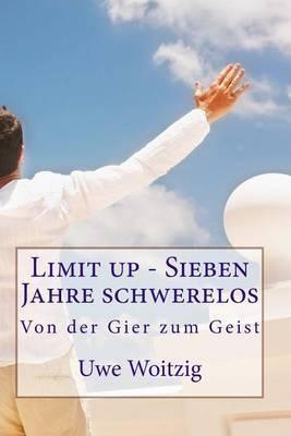 Limit Up - Sieben Jahre Schwerelos: Mein Leben Ueber Dem Nebel