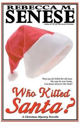 Who Killed Santa?: A Christmas Mystery Novella