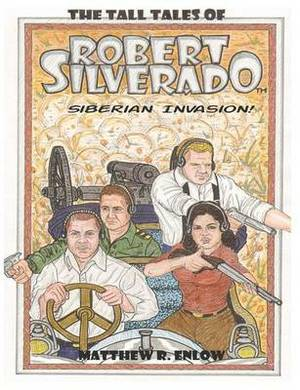 The Tall Tales of Robert Silverado: Siberian Invasion!