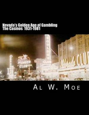Nevada's Golden Age of Gambling: The Casinos 1931-1981