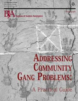 Addressing Community Gang Problems: A Practical Guide